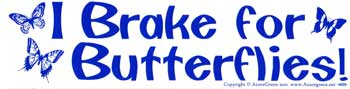 I Brake for Butterflies bumper sticker
