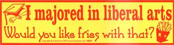 I Majored in Liberal Arts. Would you Like Fries with