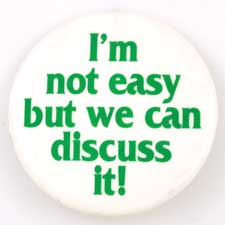 I`m Not Easy But We Can Discuss It! pin